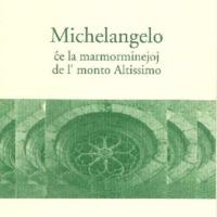 Michelangelo ĉe la marmorminejoj de l' monto Altissimo